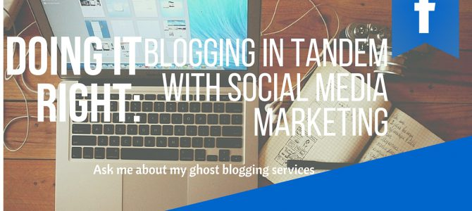 Doing it Right: Blogging in Tandem with Social Media Marketing
