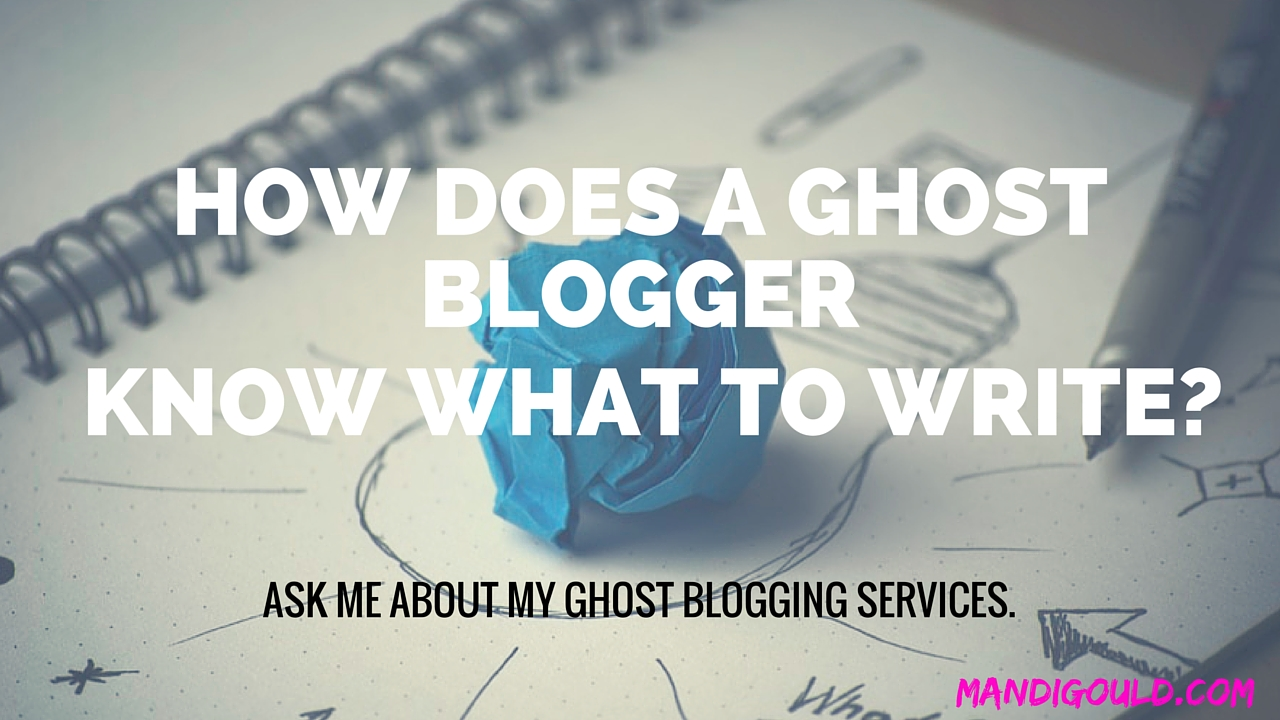 How does a Ghost Blogger know what to write?